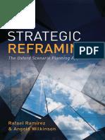 Strategic Reframing. The Oxford Scenario Planning Approach - RAMIREZ & WILKINSON