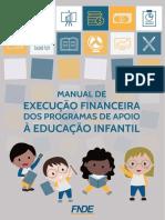 Manual de Execução Financeira dos Programas de Apoio a Educação Infantil