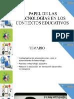 PAPEL DE LAS TECNOLOGÍAS EN LOS CONTEXTOS EDUCATIVOS