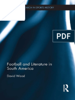 (Routledge research in sports history 9.) Wood, David - Football and literature in South America-Routledge (2017)