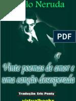 Neruda Pablo  VINTE POEMAS DE AMOR E UMA CANCAO DESESPERADA