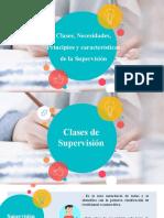 Clases, Necesidades, Principios y Características de la Supervisión Educativa_9.10 am 15 de Agosto (2)