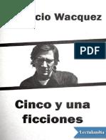Cinco-y-una-ficciones---Mauricio-Wacquez.pdf