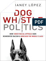 Ian Haney López - Dog Whistle Politics_ How Coded Racial Appeals Have Reinvented Racism and Wrecked the Middle Class-Oxford University Press, USA (2014)