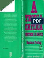 Livro - A teoria critica ontem e hoje - Barbara Freitag - 1 edição