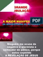A GRANDE TRIBULAÇÃO_MANIFESTAÇÃO DA MAIOR MISERICÓRDIA DE DEUS