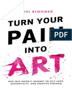 Turn Your Pain Into Art One Self-Hater's Journey to Self-Love, Authenticity, and Creative Freedom