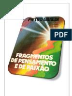 06- Fragmentos de Pensamento e de Paixão - Pietro Ubaldi (Volume Revisado e Formatado em PDF para Encadernação em Folha A4)