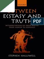 Stephen Halliwell - Between Ecstasy and Truth_ Interpretations of Greek Poetics from Homer to Longinus-Oxford University Press (2015).pdf