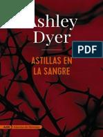 Astillas en la sangre - Ashley Dyer