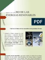 EL FUTURO DE LAS ENERGIAS RENOVABLES.pptx
