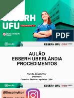 AULÃO EBSERH UFU PROCEDIMENTOS  - PROF LINCOLN