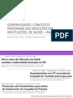 Aula 1 - GENERALIDADES, CONCEITO E PANORAMA DAS INFECÇÕES EM INSTITUIÇÕES  DE SAÚDE – IRAS