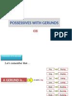 I08 POSSESSIVE GERUNDS