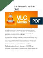 Cómo reducir de tamaño un video con VLC Player