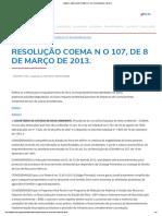 SEMAS - RESOLUÇÃO COEMA N O 107, DE 8 DE MARÇO DE 2013 (Dispensa licenciamento)