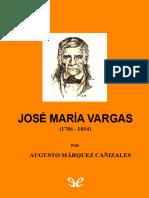 [Biblioteca escolar Fundacion Eugenio Mendoza 13] Marquez Canizales, Augusto - Jose Maria Vargas [54764] (r1.0).epub