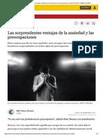 Ciencias_ Las Sorprendentes Ventajas de La Ansiedad y Las Preocupaciones _ NOTICIAS EL COMERCIO PERÚ