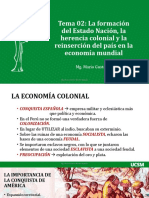 Tema 02 La formación del Estado Nación, la herencia colonial y la reinserción del país en la economía mundial.ppsx