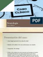 neurologiacasoclinico-161216043458-convertido.pptx
