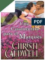 Christi Caldwell - Serie The Heart Of A Scandal 03 - Una Casamentera para un Marques