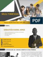 DESIGN GRÁFICO E MULTIMÉDIA- SEBASTIÃO JORGE