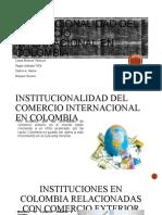 INSTITUCIONALIDAD DEL COMERCIO INTERNACIONAL EN COLOMBIA