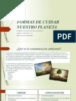 FORMAS DE CUIDAR NUESTRO PLANETA
