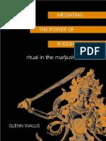 Mediating-the-Power-of-Buddhas Glen wallis (Ritual in the Manjusrimulakalpa)