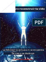 MANUAL PARA RECONSTRUIR TU VIDA_ La felicidad no se busca ni se encuentra. Se crea o se destruye. (Spanish Edition).pdf · versión 1 (1)