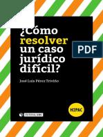 COMO RESOLVER UN CASO JURIDICO DIFICIL. Perez Trivino, Jose Luis