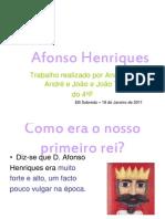 PPT_Afonso Henriquesna_4F_Rita, André e João e João T.