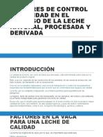 Exposición 5.- FACTORES DE CONTROL DE CALIDAD EN EL PROCESO DE LA LECHE NATURAL, PROCESADA Y DERIVADA