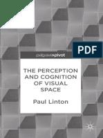 (Palgrave Pivot) Linton, Paul - The Perception and Cognition of Visual Space-Palgrave Macmillan (2017)