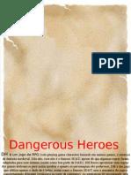 Dangerous Heroes DH