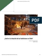 ¿Cuál es la situación de las fundiciones en Chile_