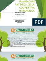 PLANEACION ESTRATÉGICA DE LA COOPERTIVA UTRAHUILCA