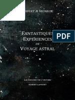 Robert A. Monroe - Fantastiques Expériences de Voyage Astral.pdf