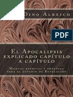 El Apocalipsis explicado capítulo a capítulo_ Manual esencial y práctico para el estudio de Revelación (Spanish Edition)