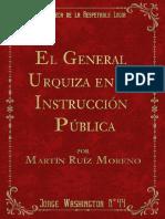El General Urquiza en La Instrucción Pública- Martín Ruíz Moreno