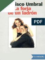 La-forja-de-un-ladron---Francisco-Umbral