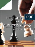Libre Albedrio Vs Supervisión Divina
