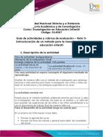 Guía de actividades y rúbrica de evaluación - Unidades 1,2 y 3- Reto 5- Estructuración de un método para la investigación en Educación Infantil