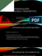 Investigación exploratoria y descriptiva