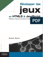 Développer des jeux en HTML5  JavaScript. Multijoueur temps-réel avec Node.js et intégration à Facebook. by Samuel Ronce (z-lib.org).pdf