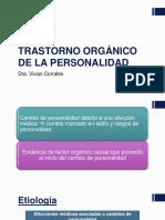 6.3 Trast. orgánico de la personalidad, alucinosis orgánica y Tras. mental orgánico (esquizofreniformes) delirante