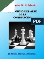 El dominio del arte de la combinación – A. Koblentz (jlmb).pdf