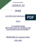 La inadecuada metodología de trabajo en las  escuelitas de fútbol tésis de del Valle Dario Sebastián (2005)
