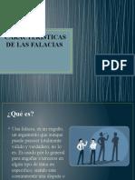 CARACTERISTICAS DE LAS FALACIAS