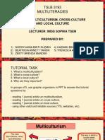 TSLB3193_SK1_TUTORIAL MULTICULTURALISM, CROSS-CULTURE & LOCAL CULTURE (Hazman, Annett, Syuaina, Trenesca, Zeety).pdf